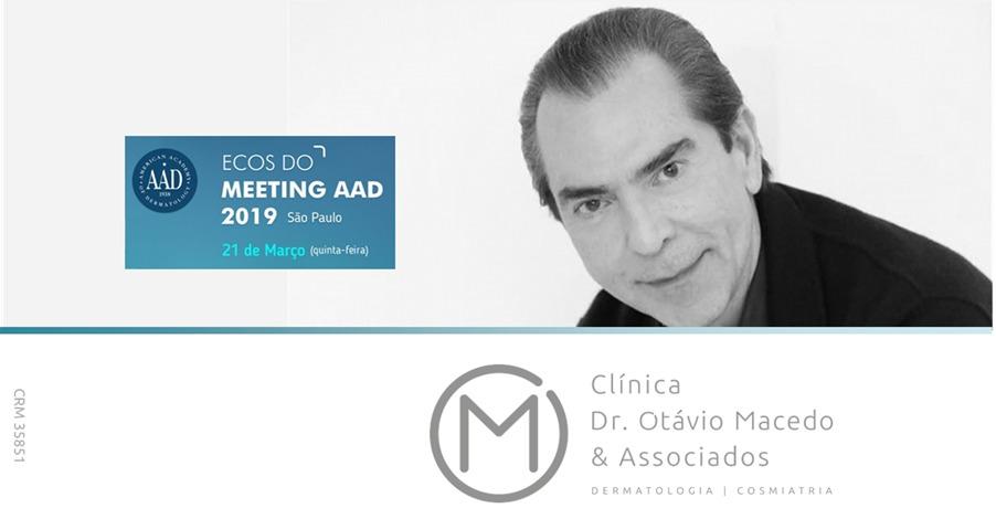 Ecos do Meeting AAD - Clínica Dr. Otávio Macedo & Associados