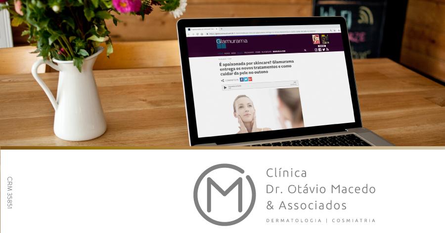 Matéria Glamurama - Clínica Dr. Otávio Macedo & Associados