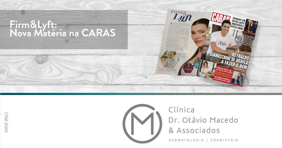 Matéria Firm&Lyft na Caras - Clínica Dr. Otávio Macedo & Associados