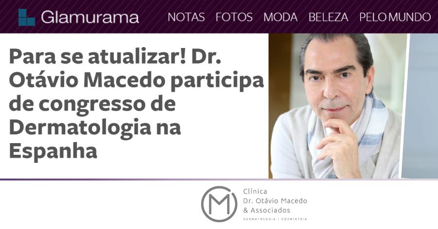 Revista Glamurama - Clínica Dr. Otávio Macedo & Associados