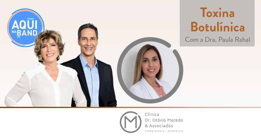 Aqui na Band Botox - Clínica Dr. Otávio Macedo & Associados