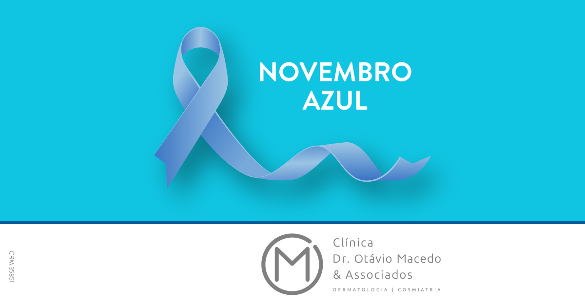 Novembro Azul – Dia Mundial do Combate e Prevenção ao Câncer de Próstata - Clínica Dr. Otávio Macedo & Associados