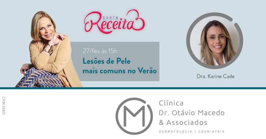 Participação Karine Cade no programa Santa Receita - Clínica Dr. Otávio Macedo & Associados